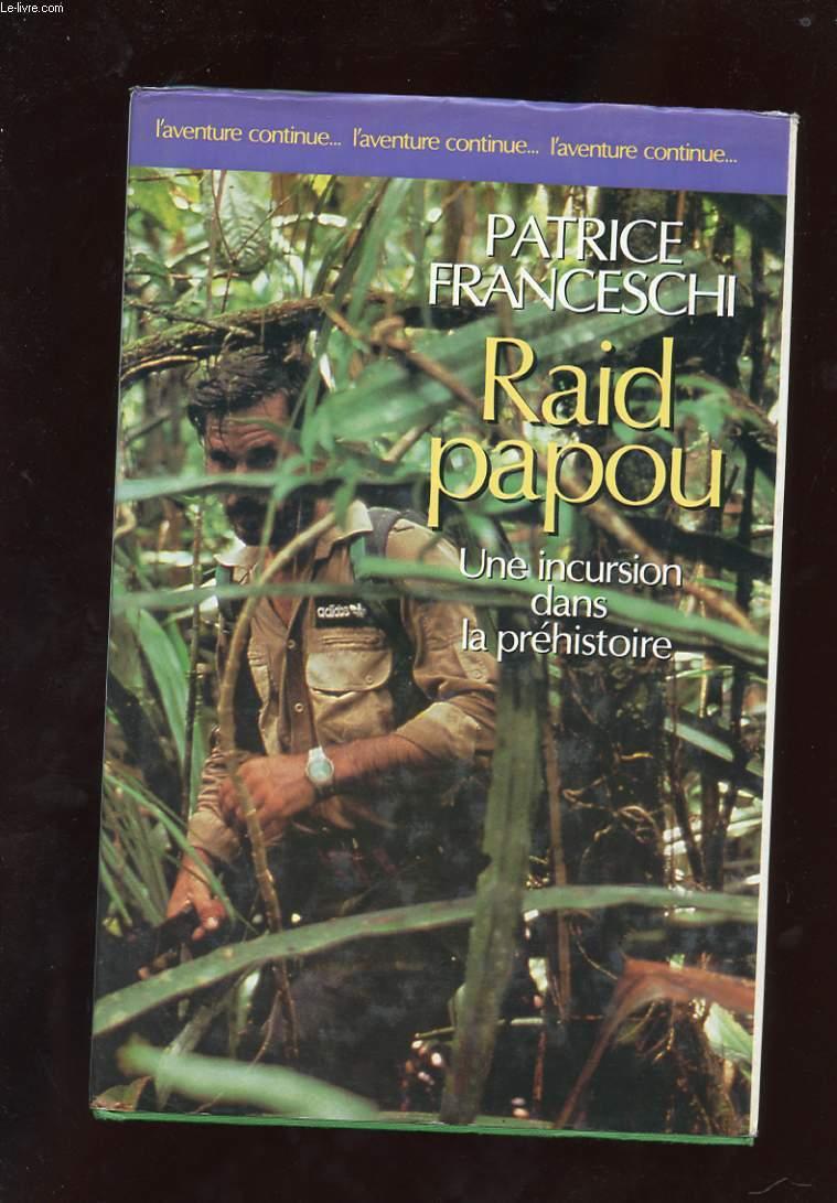 RAID PAPOU. UNE INCURSION DANS LA PREHISTOIRE