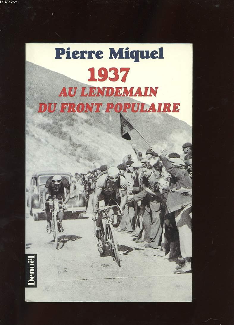 1937 AU LENDEMAIN DU FRONT POPULAIRE