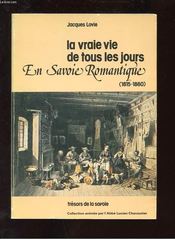 LA VRAIE VIE DE TOUS LES JOURS. EN SAVOIE ROMANTIQUE (1815-1860)