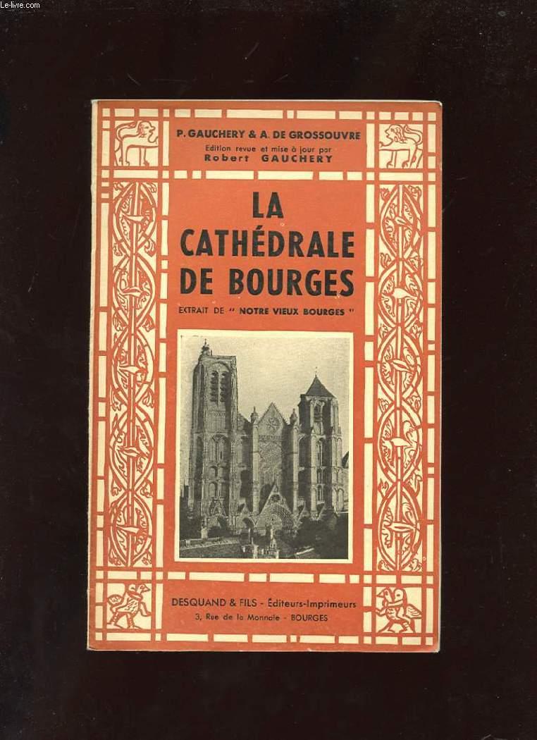 LA CATHEDRALE DE BOURGES. EXTRAIT DE NOTRE VIEUX BOURGES