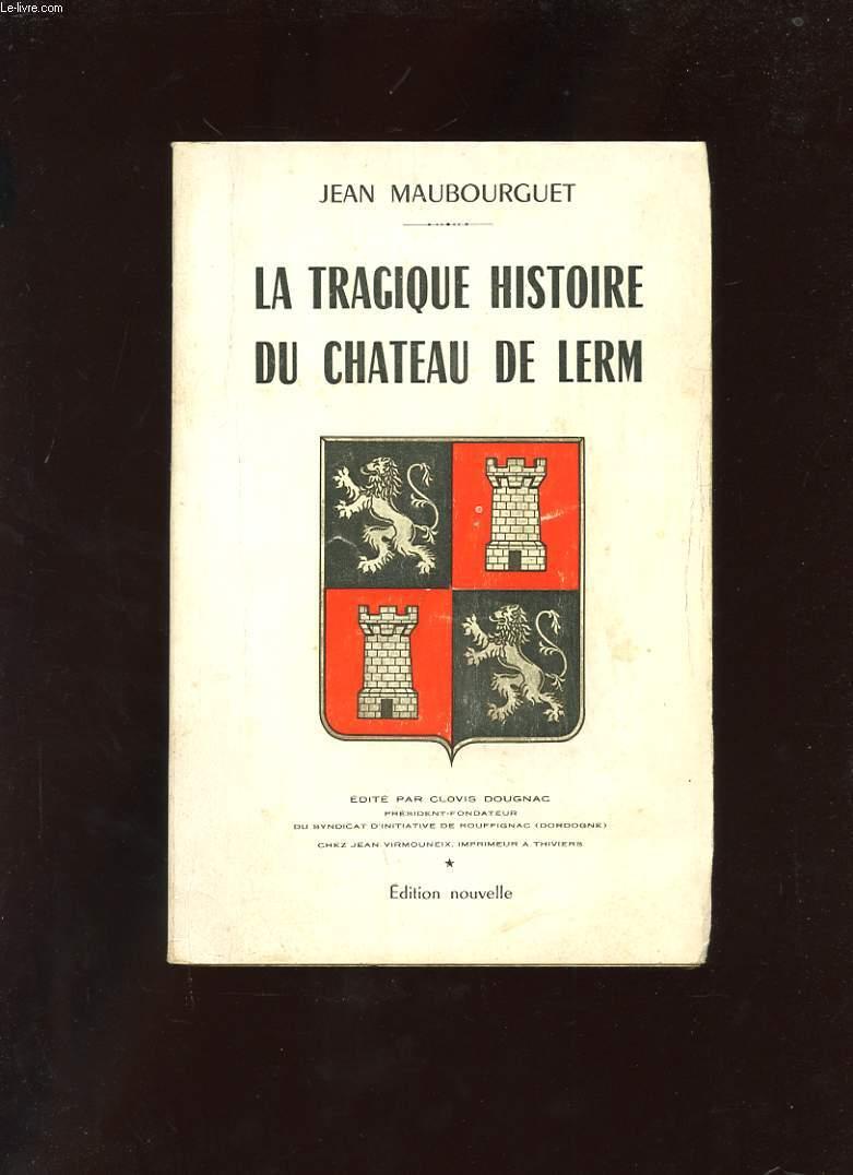 LA TRAGIQUE HISTOIRE DU CHATEAU DE LERM