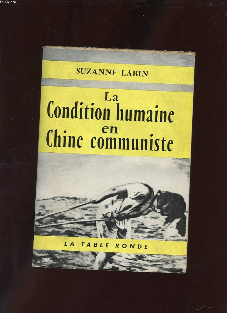 LA CONDITION HUMAINE EN CHINE COMMUNISTE