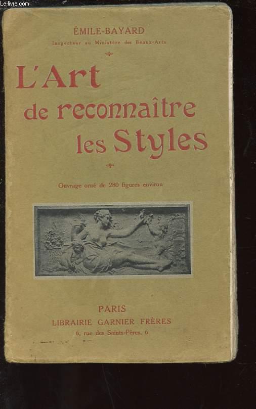 L'ART DE RECONNAITRE LES STYLES. ARCHITECTURE - AMEUBLEMENT