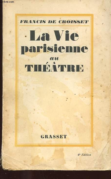 LA VIE PARISIENNE AU THEATRE