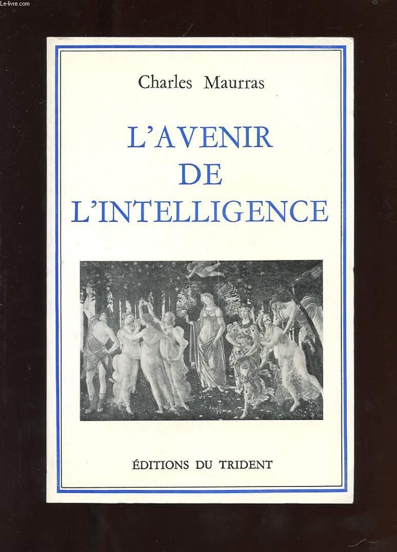L'AVENIR DE L'INTELLIGENCE SUIVI DE AUGUSTE COMTE, MADEMOISELLE MONK, L'INVOCATION A MINERVE