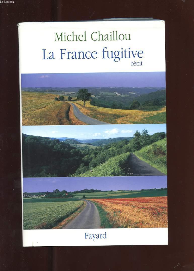LA FRANCE FUGITIVE. RECIT