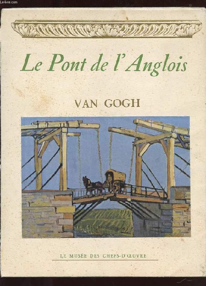 LE PONT DE L'ANGLOIS. VAN GOGH