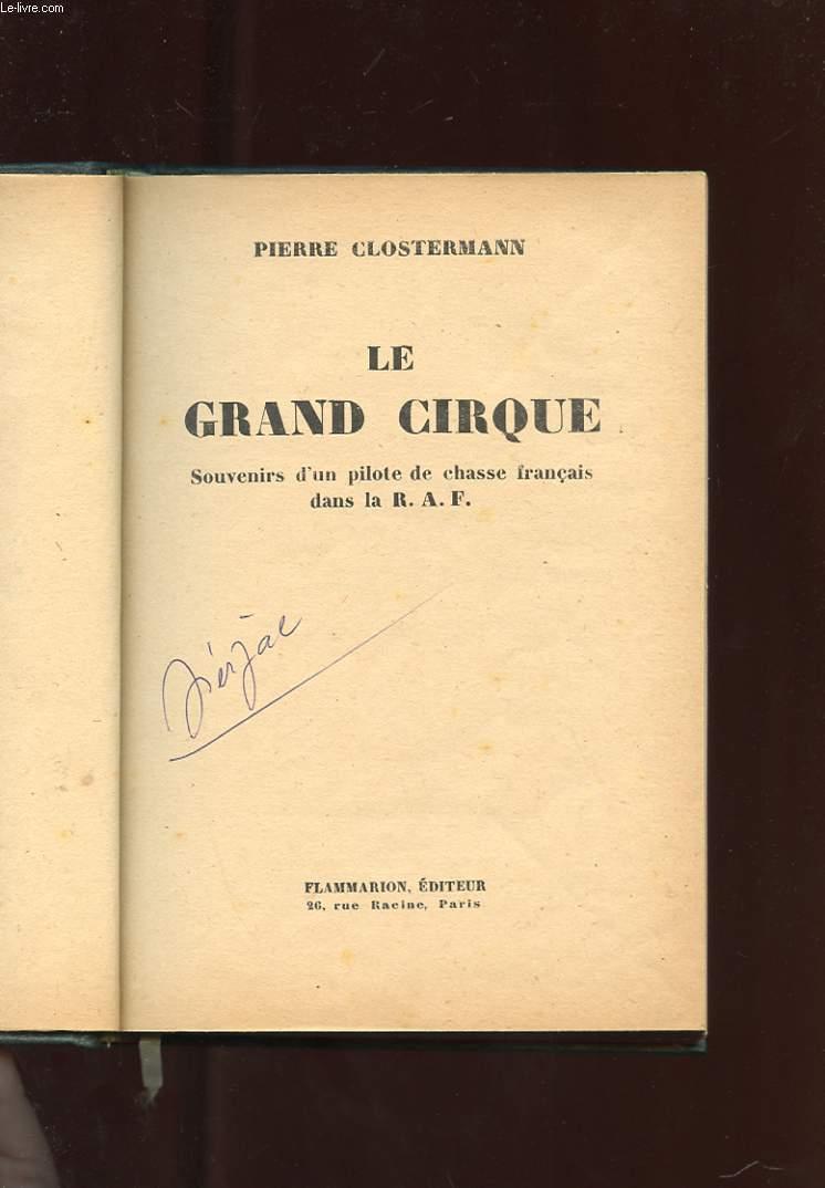 LE GRAND CIRQUE. SOUVENIRS D'UN PILOTE DE CHASSE FRANCAIS DANS LA R.A.F