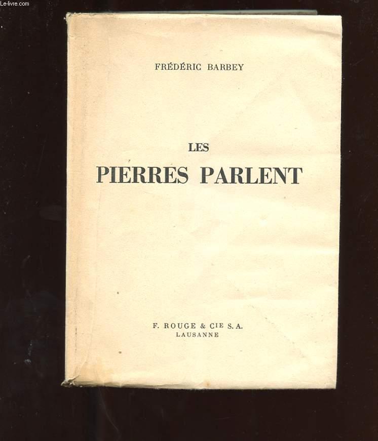 LES PIERRES PARLENT. GENEVE REVOLUTIONNAIRE. DESAIX AU GRAND SAINT-BERNARD. CABRERA, ILE MAUDITE. L'HOMME AUX CANONS. LE VALAISON RIVAZ A PARIS EN 1811 ET 1813. LE PEKIN DE L'EMPEREUR.