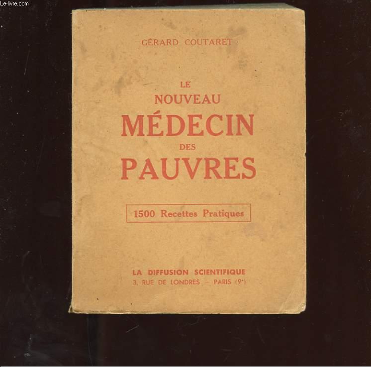 LE NOUVEAU MEDECIN DES PAUVRES. 1500 RECETTES PRATIQUES