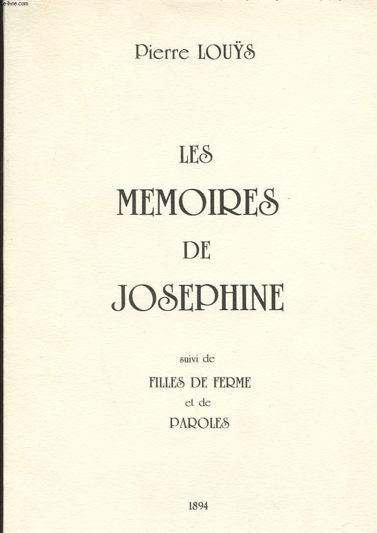 LES MEMOIRES DE JOSEPHINE. SUIVI DE FILLES DE FERME ET DE PAROLES
