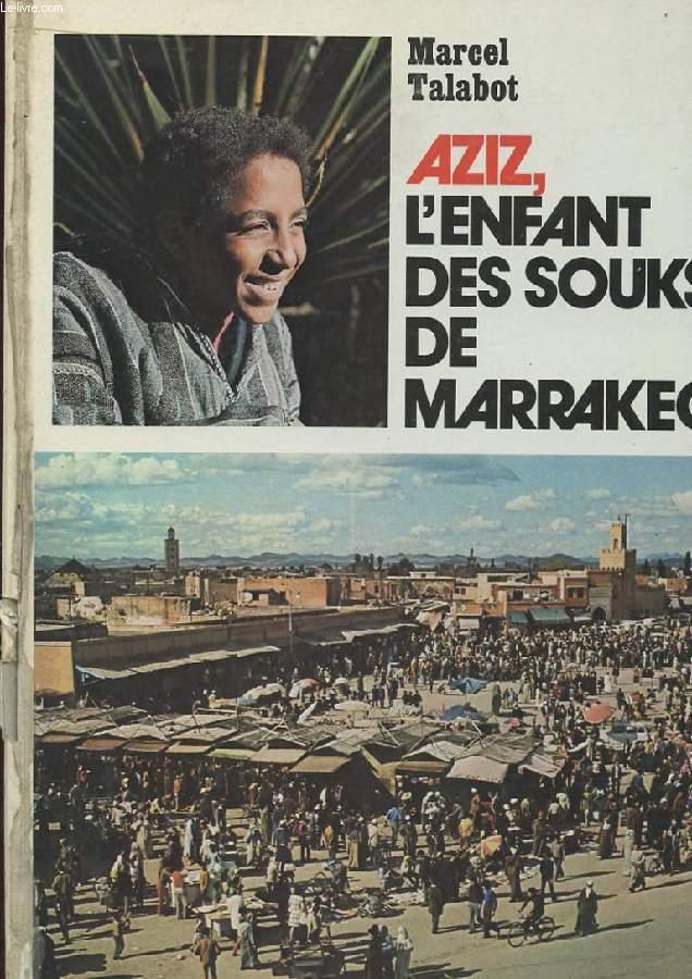AZIZ, L'ENFANT DES SOUKS DE MARRAKECH