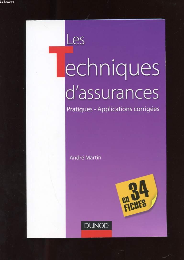 LES TECHNIQUES D'ASSURANCE EN 34 FICHES. PRATIQUES. APPLICATIONS CORRIGEES