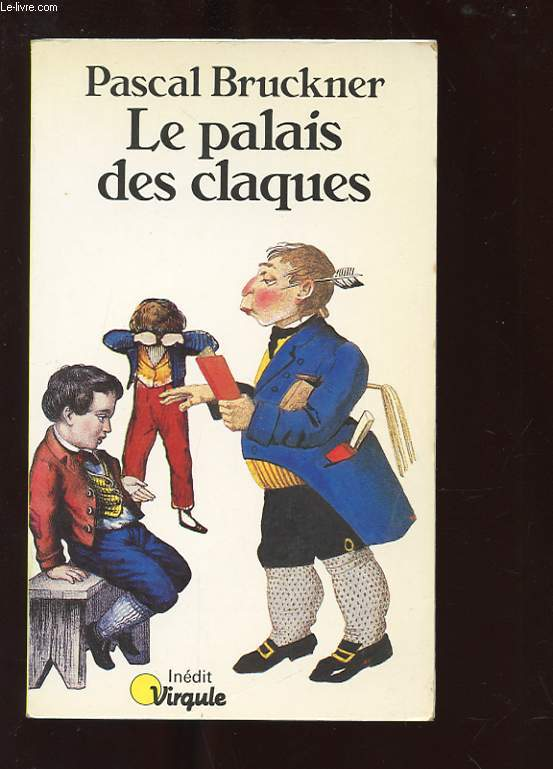 LE PALAIS DES CLAQUES. ROMAN