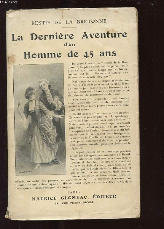 DERNIERE AVENTURE D'UN HOMME DE QUARANTE-CINQ ANS