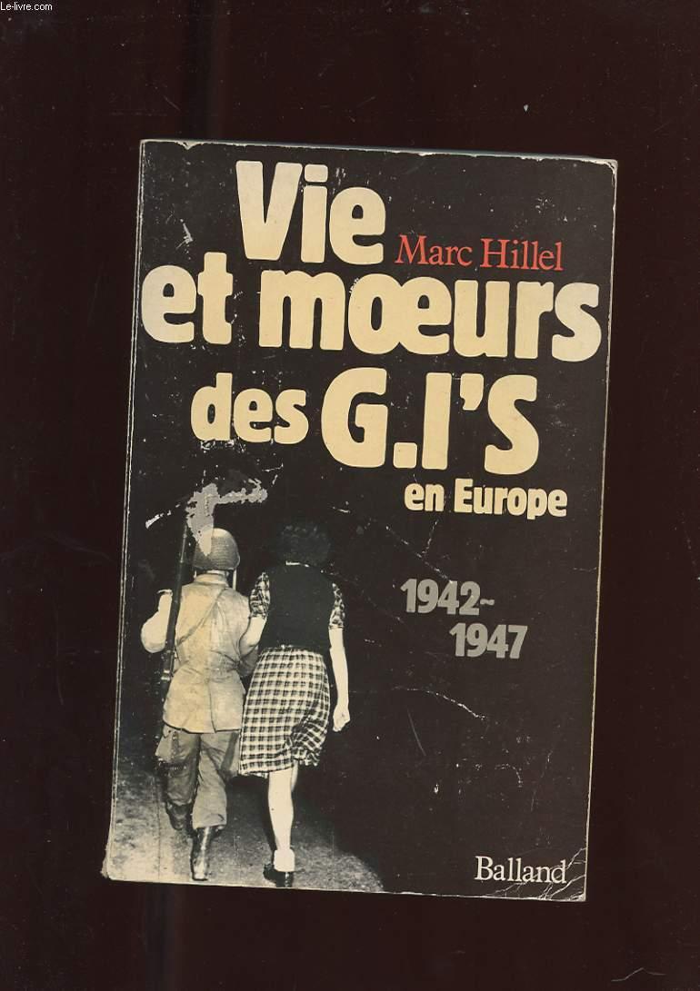 VIE ET MOEURS DES GI'S EN EUROPE 1942-1947