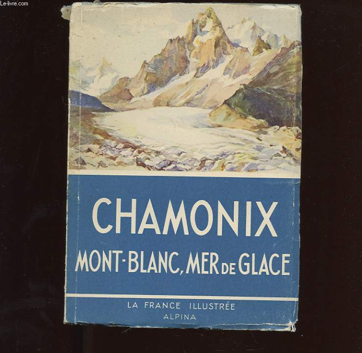 CHAMONIX MONT-BLANC MER DE GLACE