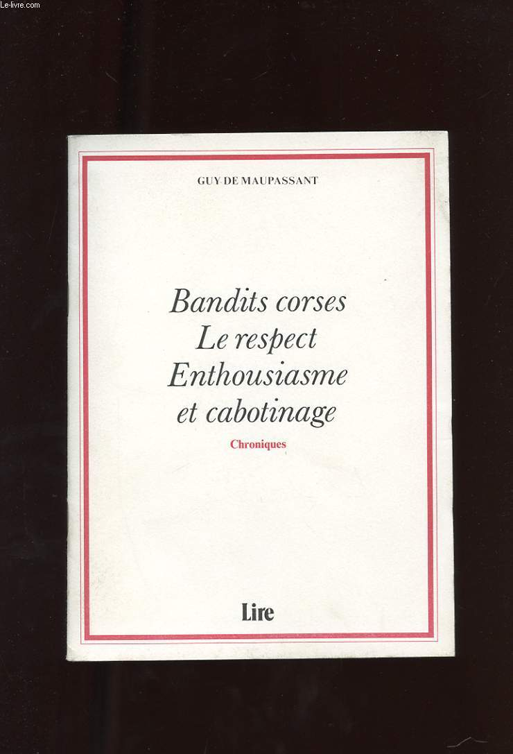BANDITS CORSES. LE RESPECT. ENTHOUSIASME ET CABOTINAGE. CHRONIQUES
