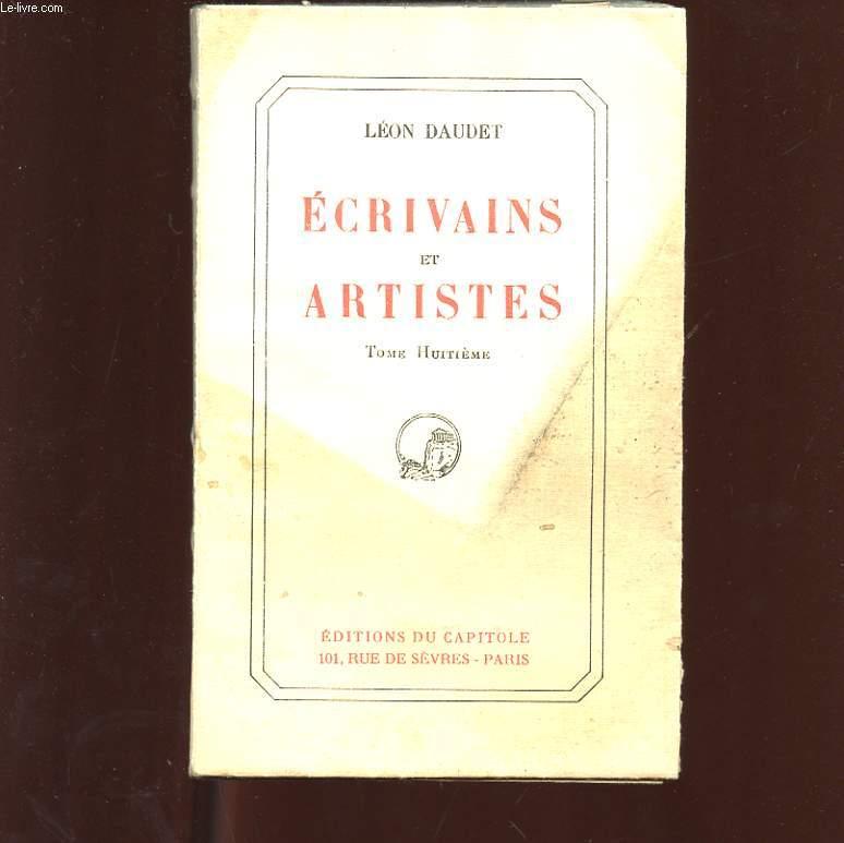 ECRIVAINS ET ARTISTES. TOME 8