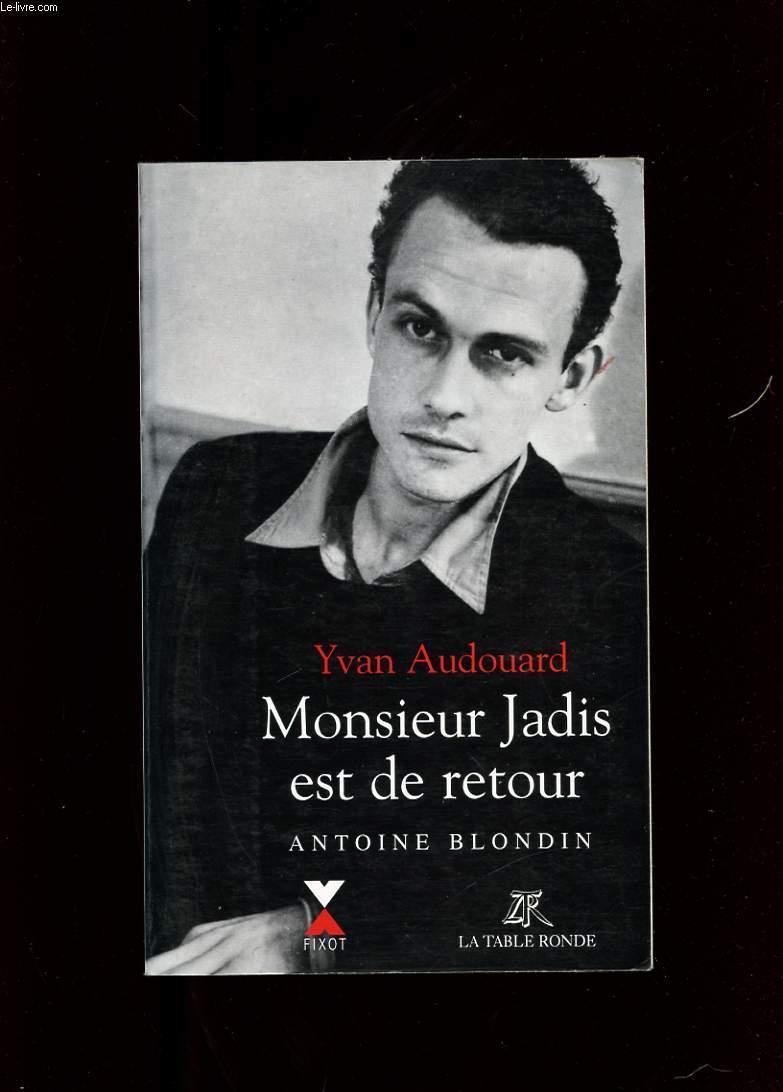 MONSIEUR JADIS EST DE RETOUR. ANTOINE BLONDIN