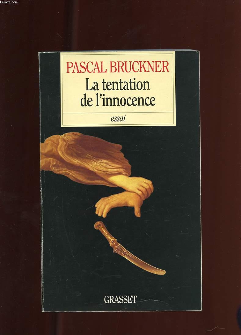 LA TENTATION DE L'INNOCENCE. ESSAI