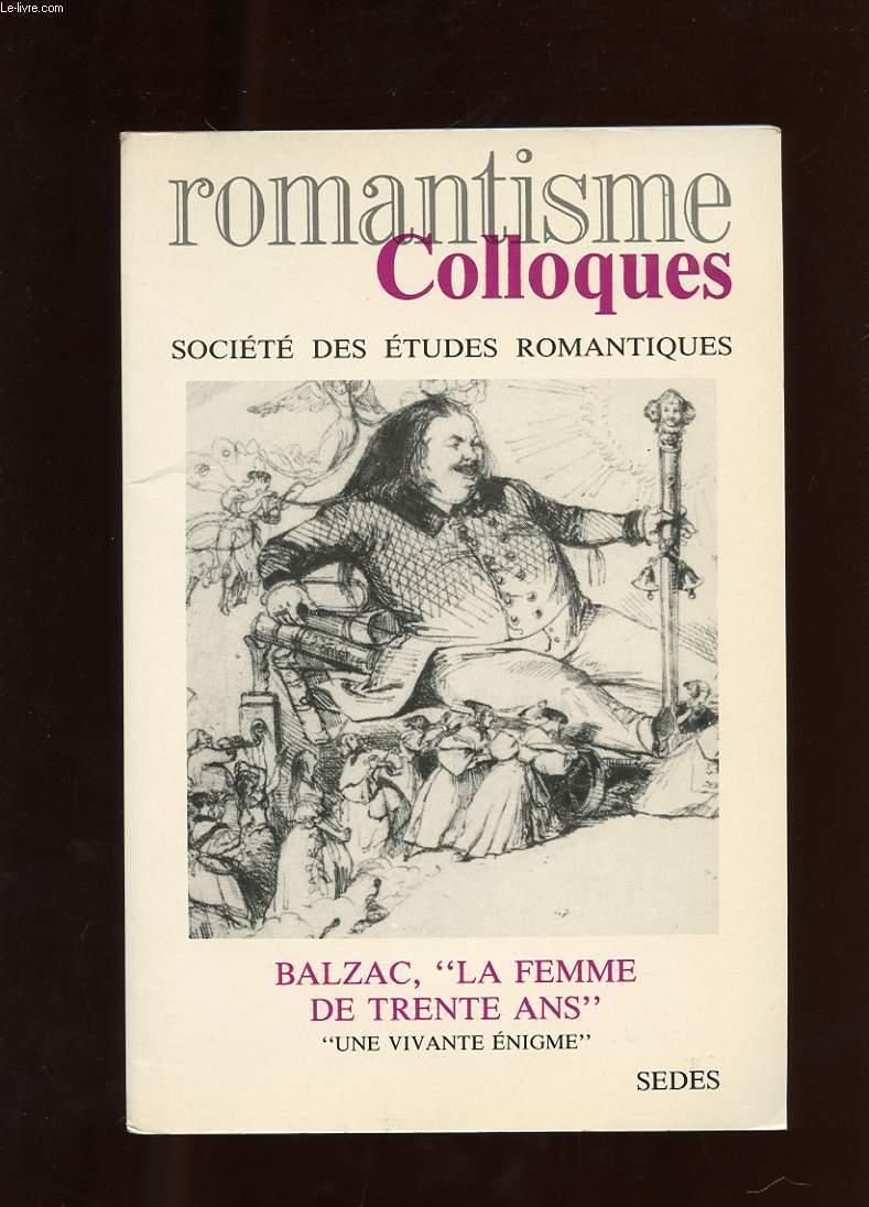 BALZAC. LA FEMME DE TRENTE ANS. UNE VIVANTE ENIGME. ACTES DU COLLOQUES D'AGREGATION DES 26 ET 27 NOVEMBRE 1993