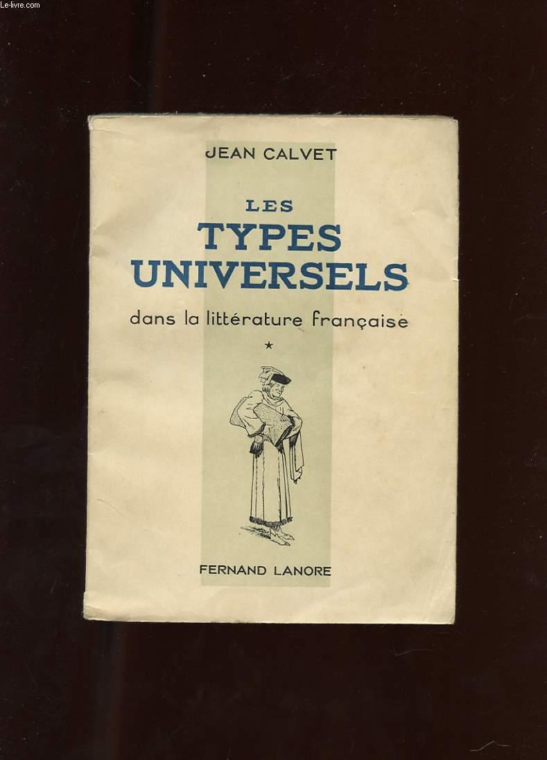 LES TYPES UNIVERSELS DANS LA LITTERATURE FRANCAISE. TOME 1