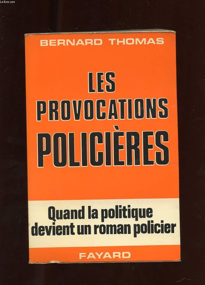 LES PROVOCATIONS POLICIERES