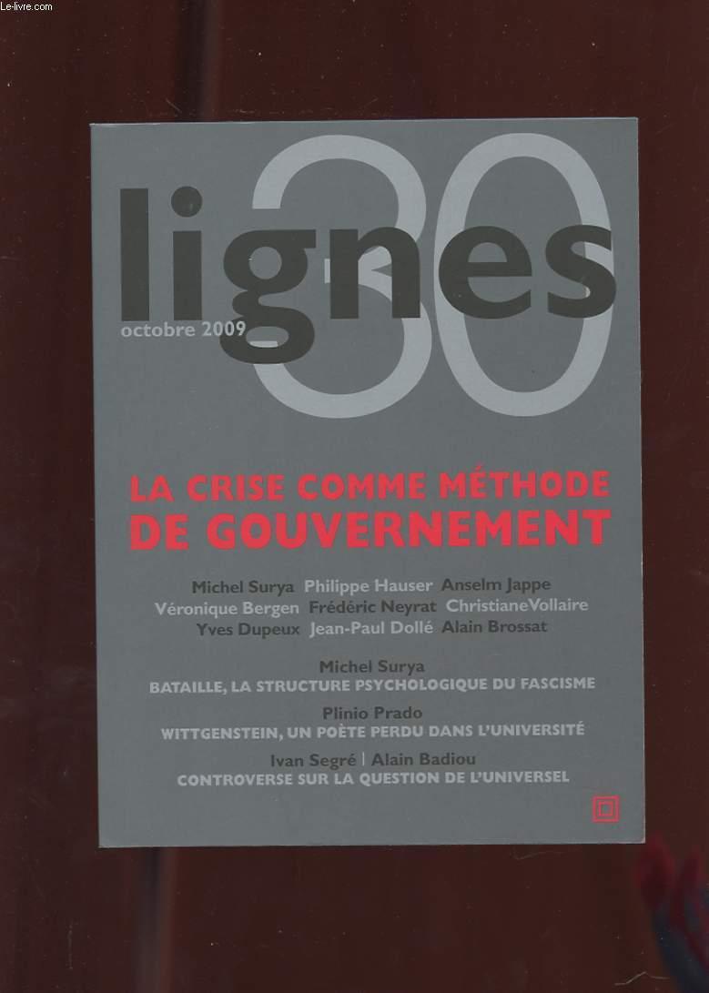 LIGNES  30. LA CRISE COMME METHODE DE GOUVERNEMENT