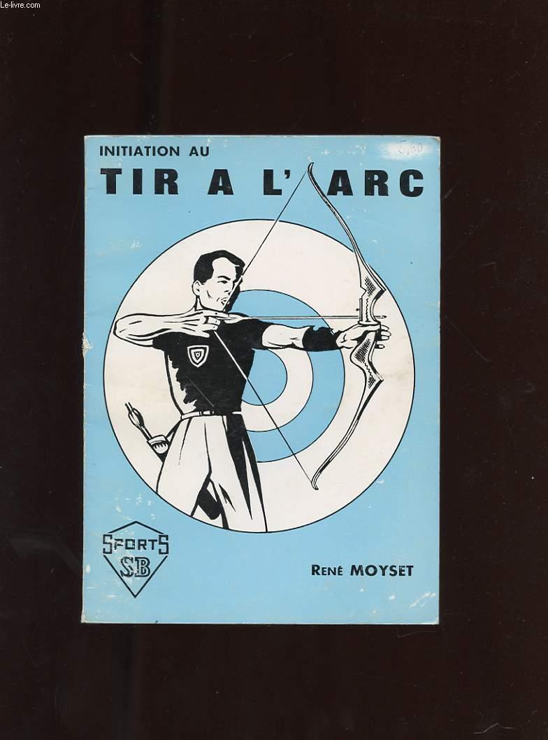 INITIATION AU TIR A L'ARC.