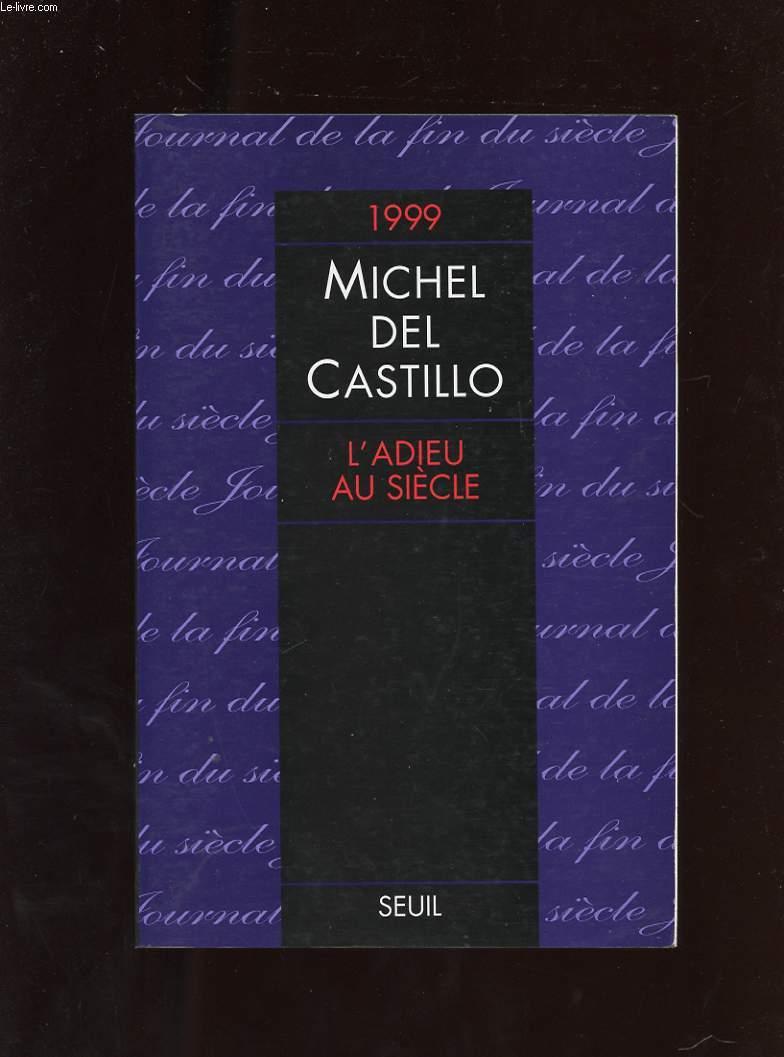 L'ADIEU AU SIECLE. JOURNAL DE L'ANNEE 1999