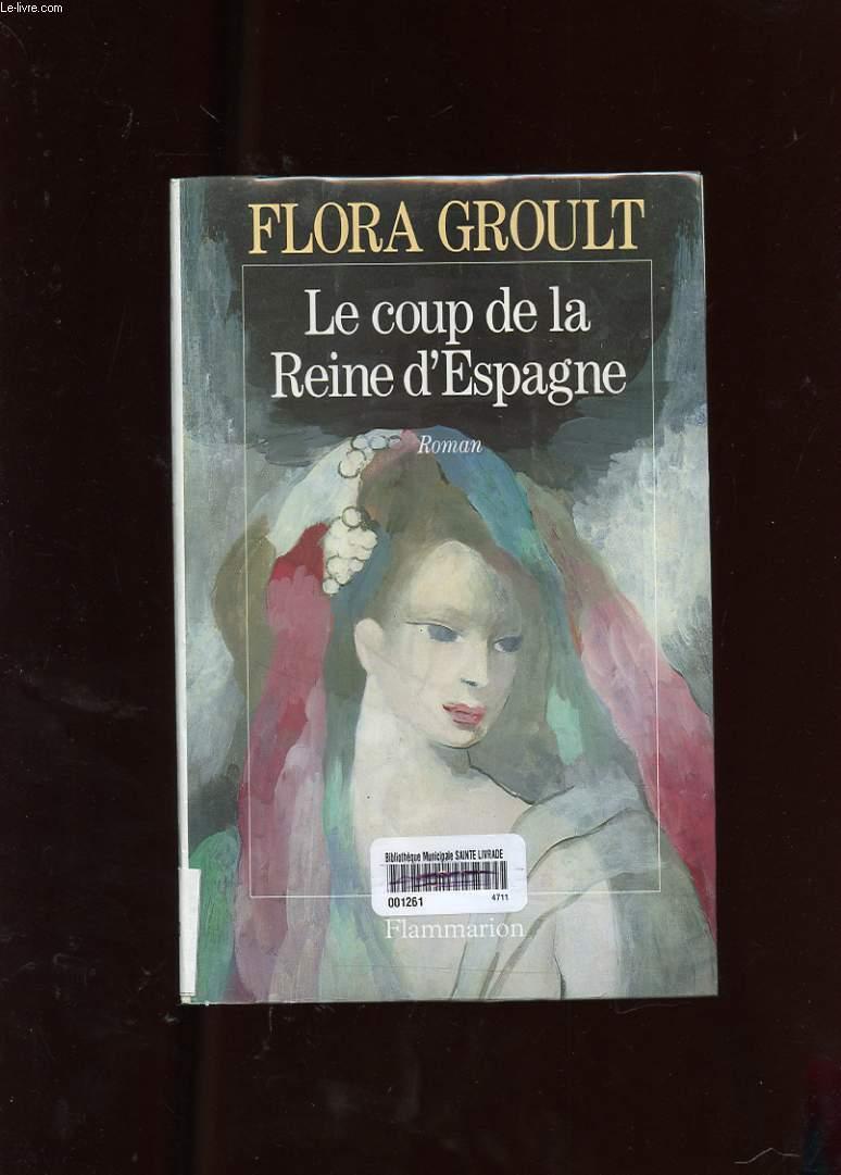 LE COUP DE LA REINE D'ESPAGNE. ROMAN