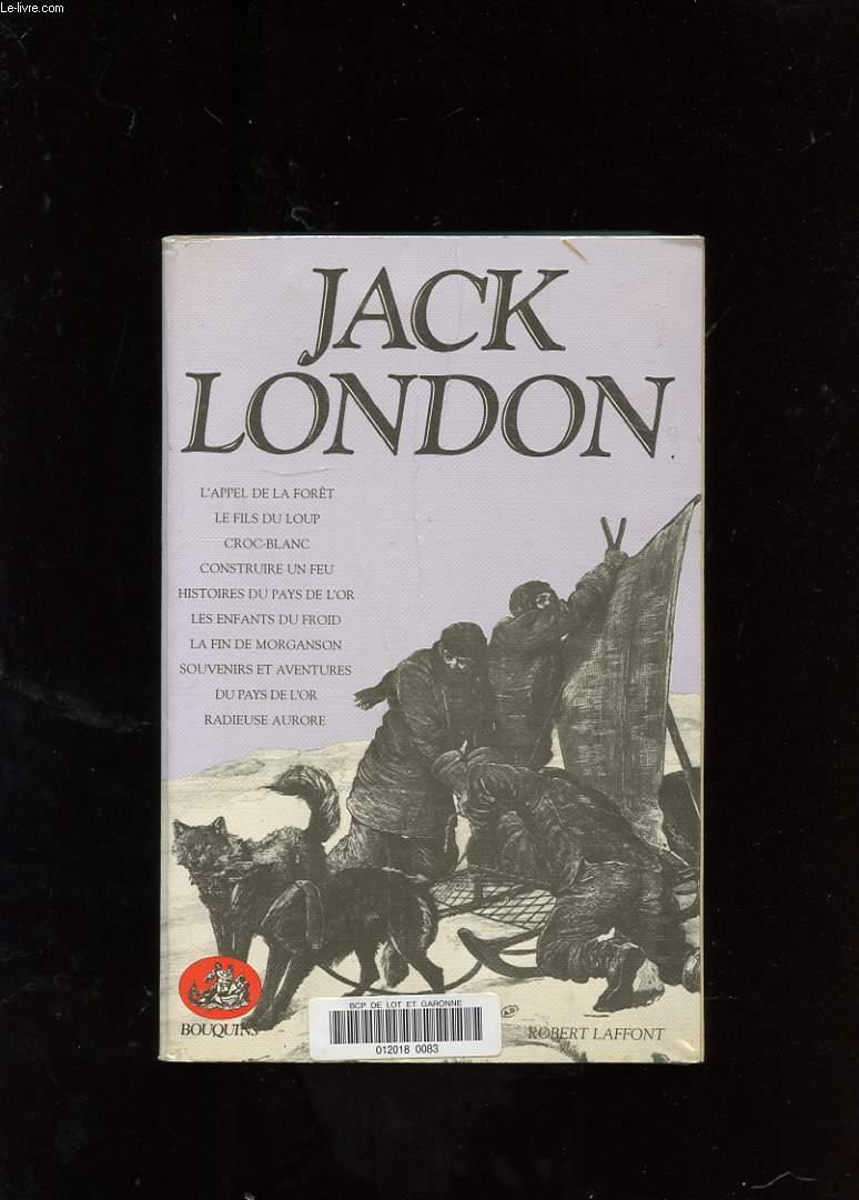 JACK LONDON. ROMANS, RECITS ET NOUVELLES DU GRAND NORD