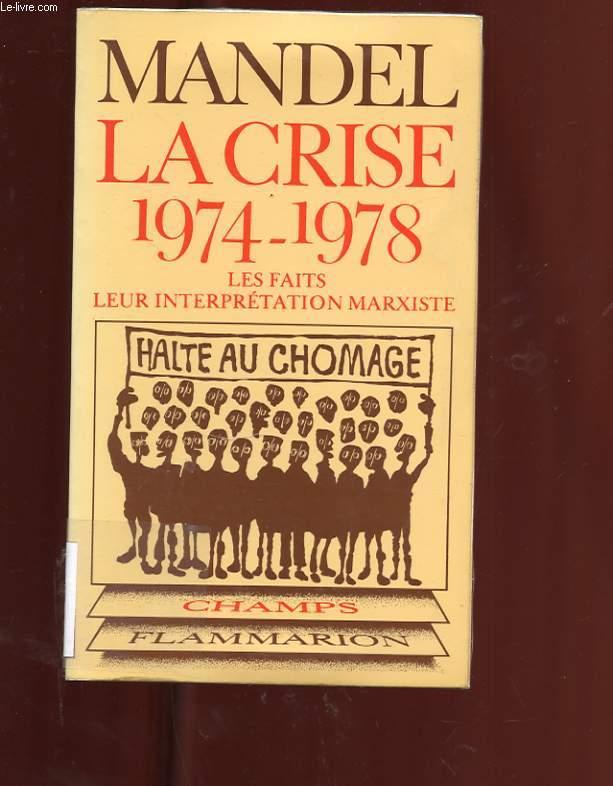 LA CRISE. 1974-1978. LES FAITS, LEUR INTERPRETATION MARXISTE