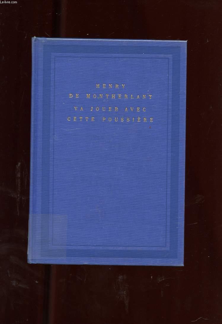 VA JOUER AVEC CETTE POUSSIERE. CARNETS 1958-1964