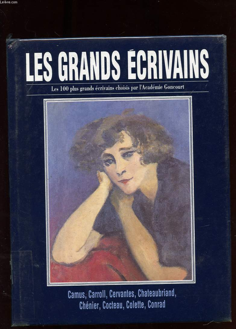 LES GRANDS ECRIVAINS. VOLUME II. ALBERT CAMUS. LEWIS CARROLL. CERVANTES. CHATEAUBRIAND. ANDRE CHENIER. JEAN COCTEAU. COLETTE. JOSEPH CONRAD