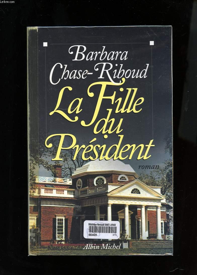 LA FILLE DU PRESIDENT. ROMAN
