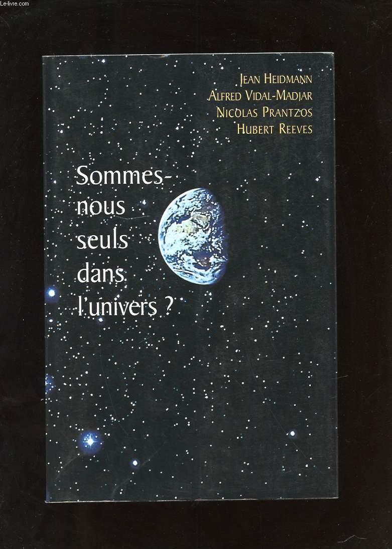 SOMMES-NOUS SEULS DANS L'UNIVERS?