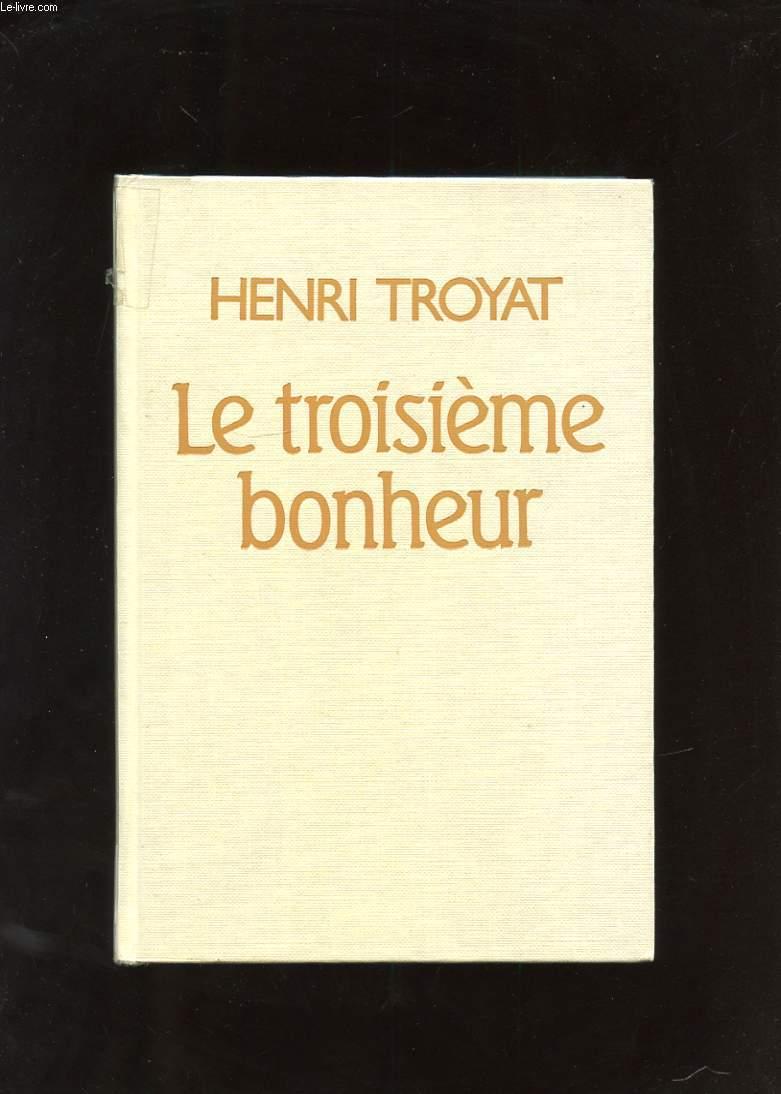 LE TROISIEME BONHEUR. ROMAN