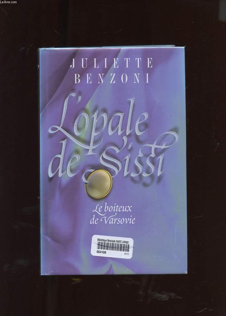 LE BOITEUX DE VARSOVIE. TOME 3. L'OPALE DE SISSI.