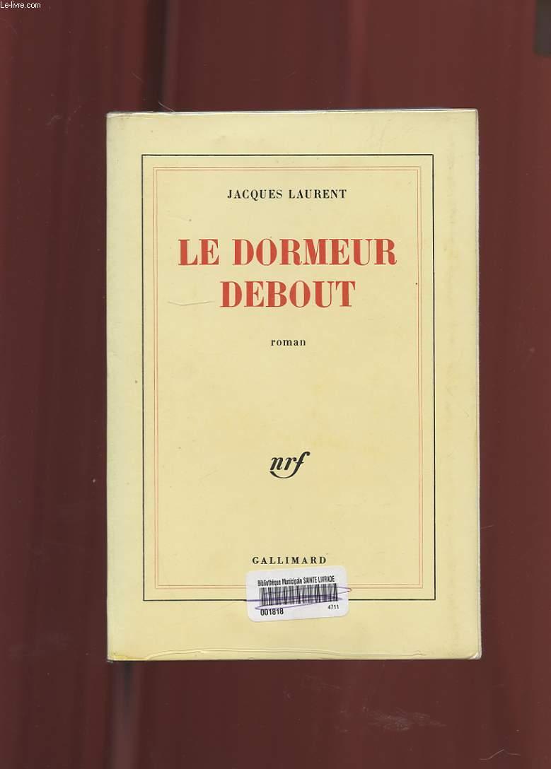 LE DORMEUR DEBOUT. ROMAN