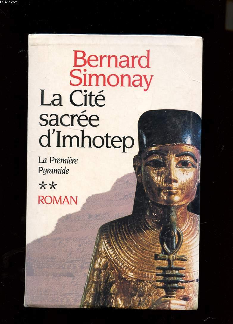 LA PREMIERE PYRAMIDE. TOME 2. LA CITE SACREE D'IMHOTEP.