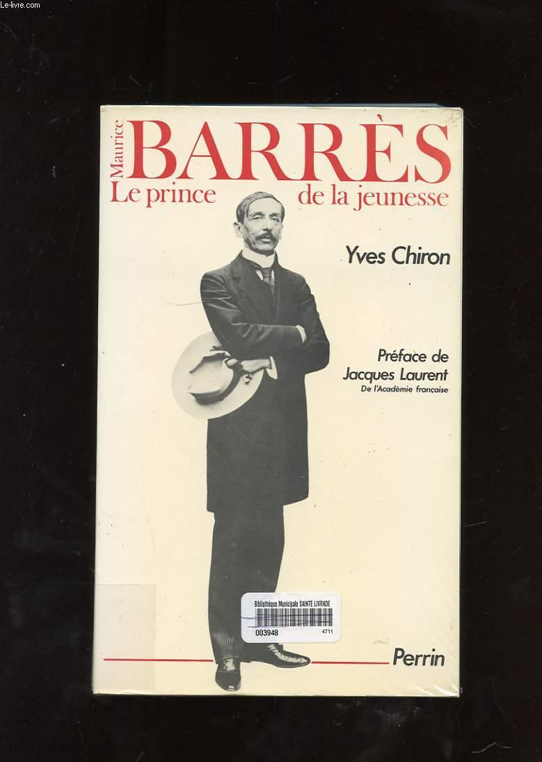 MAURICE BARRES. LE PRINCE DE LA JEUNESSE.