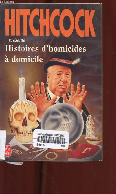 HISTOIRES D'HOMICIDES A DOMICILE