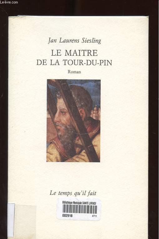 LE MAITRE DE LA TOUR-DU-PIN. ROMAN