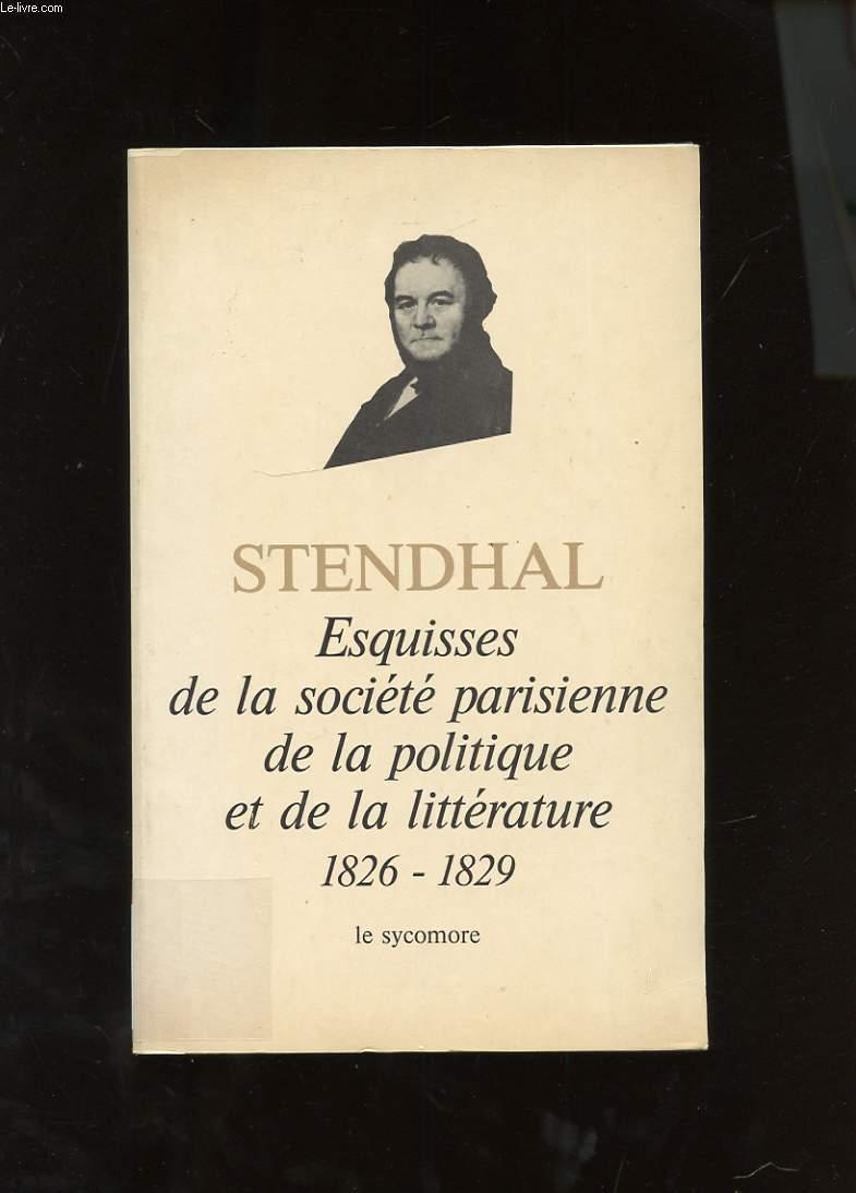 ESQUISSES DE LA SOCIETE PARISIENNE DE LA POLITIQUE ET DE LA LITTERATURE. CHRONIQUES 1825-1829. TOME 2.