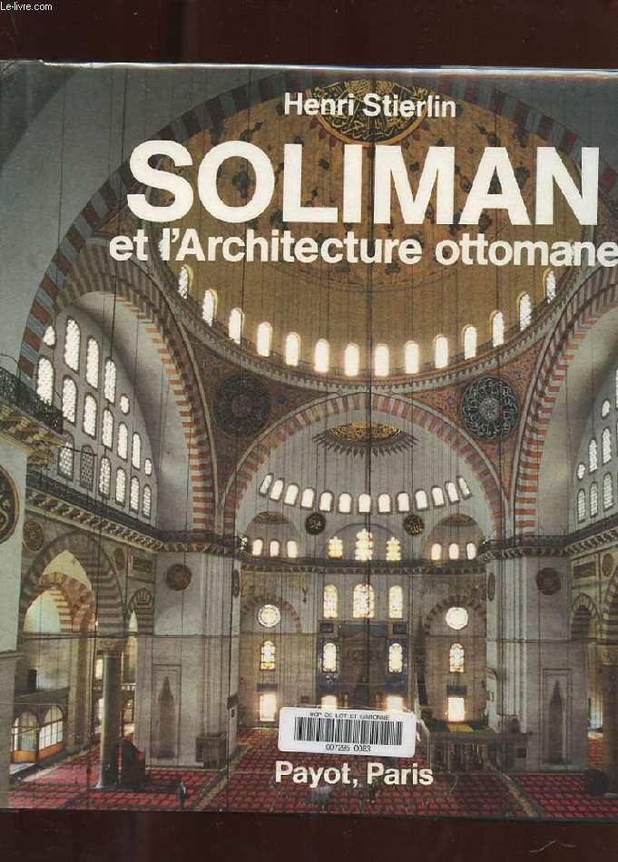 SOLIMAN ET L'ARCHITECTURE OTTOMANE