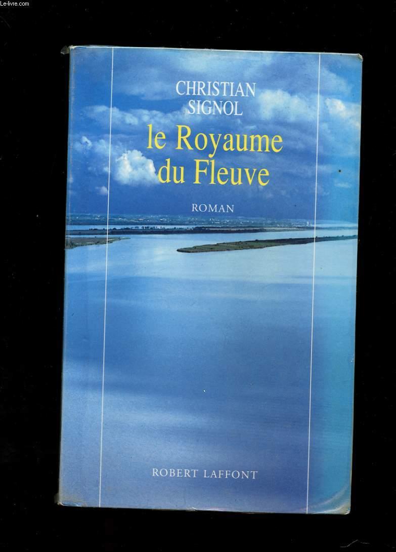 LE ROYAUME DU FLEUVE. ROMAN