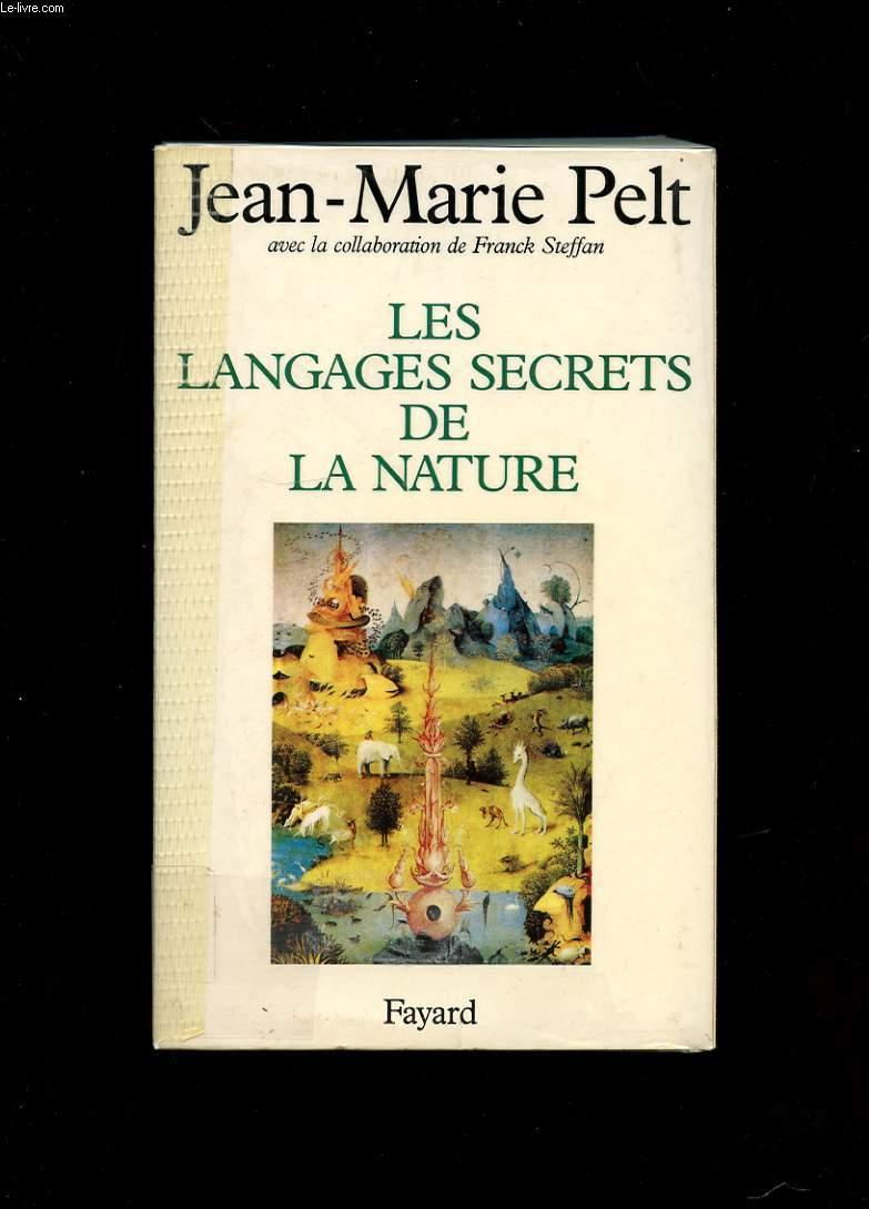 LES LANGAGES SECRETS DE LA NATURE. LA COMMUNICATION CHEZ LES ANIMAUX ET LES PLANTES