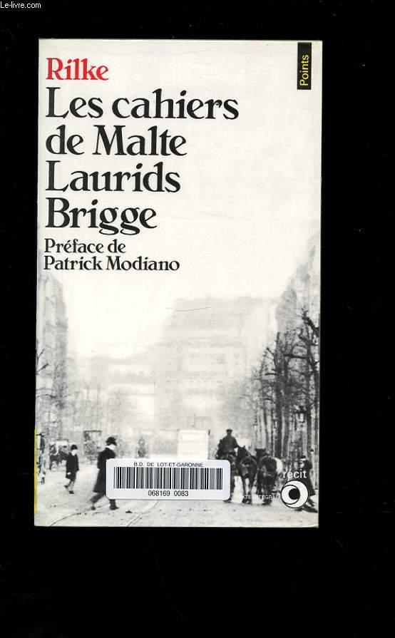 LES CAHIERS DE MALTE LAURIDS BRIGGE. RECIT